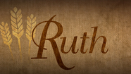 """When Life is Hard"" - Ruth 1:1-6"