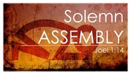Solemn Assembly - Joel 1:14