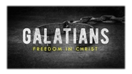 Intro to Galatians: Freedom in Christ - Galatians 1:1-5