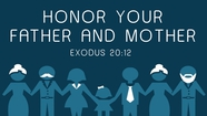 Honor Your Father and Mother - Exodus 20:12