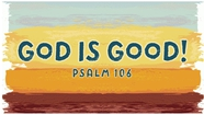 God is Good - Psalm 106
