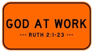 God At Work - Ruth 2:1-23