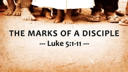 The Marks of a Disciple - Luke 5:1-11