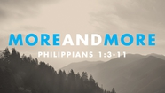 More and More - Philippians 1:30-11