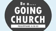 Be a Going Church - Philippians 4:10-23