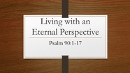 Guest Speaker: Ministry Intern, Brockton Bates - Living Life With An Eternal Perspective - Ps. 90:1-17