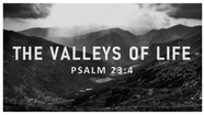 Guest Preacher: Rodney Carson - The Valleys of Life - Psalm 23:4