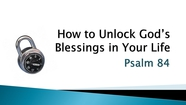 Guest Speaker: Dr A .T. Stewart - How To Unlock God's Blessings in Your Life - Psalm 84
