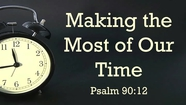 Guest Preacher: Dr Farren Roper - Making the Most of Our Time - Psalm 90:12